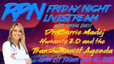 Dr. Carrie Madej on Humanity 2.0, Covid-19 & the Transhumanist Agenda on Fri. Night Livestream. - RedPill78 The Corruption Detector