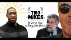 The Left's Canonization of St George Floyd of Thugs and Addicts - Two Mikes
