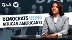 Ask Candace: When Did You Realize Dems Were USING African Americans?