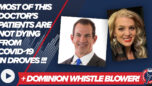 DOMINION Whistleblower + Most of This Doctors Patients Are Not Dying In Droves From COVID-19 - Thrivetime Show