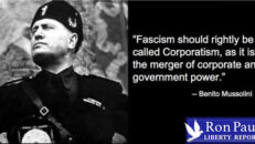 Corporatism To Fascism: Do YOU Have a Plan To Deal With It? - Ron Paul Liberty Report