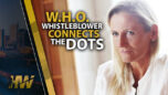 W.H.O. WHISTLEBLOWER CONNECTS THE DOTS - The HighWire with Del Bigtree