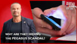 Why Are They Hiding The Pegasus Scandal? - The Dan Bongino Show