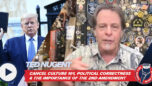 Ted Nugent | Cancel Culture 101, Political Correctness & the Importance of the 2nd Amendment