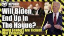 Will Biden End Up In International Court, The Hague? World Leaders Are Ticked! Scream War Crimes! - Lisa Haven ~ Restricted Republic