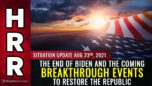 Situation Update, August 23rd, 2021 - The END of Biden and the coming breakthrough events to RESTORE the Republic - Health Ranger Report