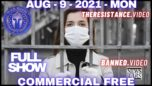 Vaccinate Or Face Arrest: Coming Soon To A Dystopian Community Near You - War Room 08/09/21