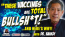 """Dr Bhakdi: """"Don't Believe The LIE! Vaccines Are TOTAL BULLSH*T & Will Decimate Global Population!"""" - James Red Pills America"""