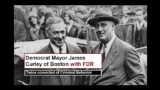 The Dirty Locked Away History of the Democrat Party: Mayor James Curley of Boston - NOQ Report