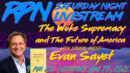The Woke Supremacy & the Future of America with Evan Sayet on Sat. Night Livestream - RedPill78 The Corruption Detector