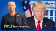 Ep. 1580 About The Donald Trump Interview - The Dan Bongino Show®