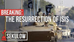 BREAKING: The Resurrection of ISIS - American Center for Law and Justice