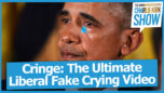 Cringe: The Ultimate Liberal Fake Crying Video
