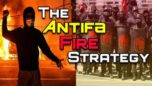 The Antifa Fire Strategy...