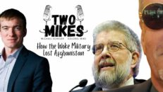 Josiah Lippincott: How the Woke Military Lost Afghanistan - Two Mikes