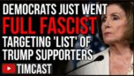 DEMOCRATS JUST WENT FULL FASCIST, PRODUCE LIST DEMANDING PRIVATE RECORDS OF TRUMP SUPPORTERS