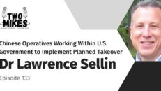 Dr Lawrence Sellin: Chinese Operatives Working Within U.S. Government to Implement Planned Takeover - Two Mikes