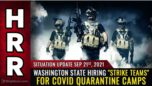 """Situation Update, Sep 21, 2021 - Washington State hiring """"strike teams"""" for COVID quarantine camps"""