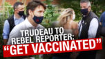 """Justin Trudeau tells reporter to """"get vaccinated, please"""" rather than answering tough questions"""