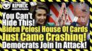 You Can't Hide This! Biden Pelosi House Of Cards Just Came Crashing! Democrats Join In Attack! - Restricted Republic