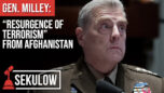 """Gen. Milley: """"Resurgence of Terrorism"""" from Afghanistan - American Center for Law and Justice"""