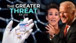 The Greater Threat - The Highwire with Del Bigtree