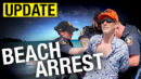 UPDATE: Arrested for using the beach in a gross display of power and abuse by Coburg law enforcement