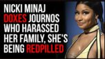 Nicki Minaj DOXES Journos Who Harassed Her Family, She's Being Red-Pilled On The Media - TimCast