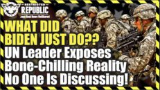 What Did Biden Just Do?? UN Leader Exposes Bone-Chilling Reality No One Is Discussing! - Restriced Republic