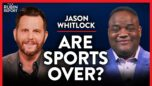 Will Woke Sports Be the Death Knell for the NFL & NBA? | Jason Whitlock | MEDIA | Rubin Report