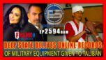DEEP STATE DELETES ONLINE RECORDS OF EQUIPMENT GIVEN TO TALIBAN TERRORISTS - Pete Santili Show