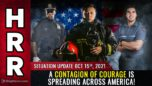 A CONTAGION of COURAGE is spreading across America! - Health Ranger Report
