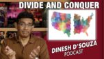 DIVIDE AND CONQUER Dinesh D'Souza Podcast