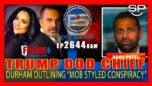 """Trump DOD Chief: Durham Outlining """"Mob Style Conspiracy"""" - Pete Santilli Show"""