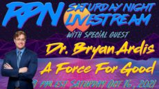 Dr. Bryan Ardis. A Force For Good on Saturday Night Livestream - RedPill78 The Corruption Detector