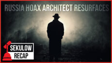 Russia Hoax Architect Resurfaces to Say Something Truly ABSURD - American Center for Law and Justice