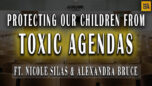 Protecting Our Children From Toxic Agendas with Nicole Silas and Alexandra Bruce - American Media Periscope