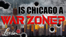 Is Chicago A War Zone of Gun Violence and Death? - Mark Levin