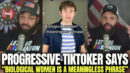 """Progressive TikToker Says """"Biological Woman Is A Meaninglessness Phrase"""" - HodgeTwins"""