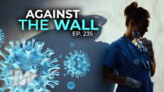 AGAINST THE WALL - The HighWire with Del Bigtree