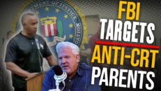 'DISGUSTING': FBI to investigate anti-CRT parents as 'threats'