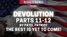 Devolution Parts 11-12 by Patel Patriot - The Best is yet to Come!