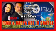 FEMA & DARPA ARE IN CHARGE - UNVACCINATED FEMA WORKERS REPLACING CORPORATE LEMMINGS